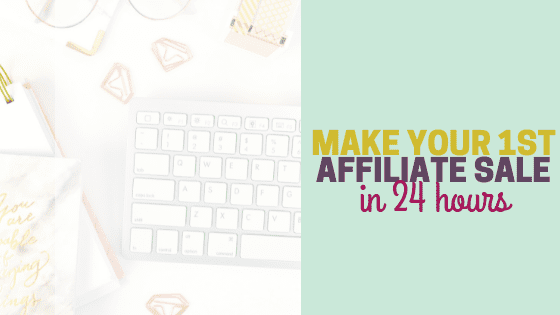 How to Make an Affiliate Sale in 24 Hours