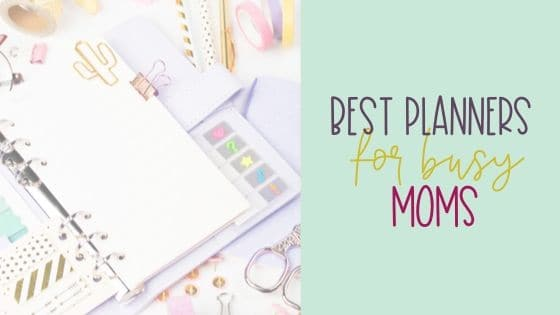 Best Planners for Busy Moms 2020