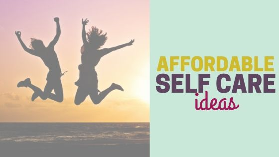 Affordable Self Care Ideas for Busy Moms