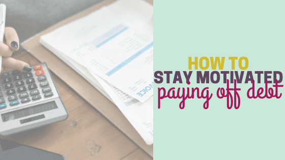 How to Stay Motivated when Paying Off Large Debt