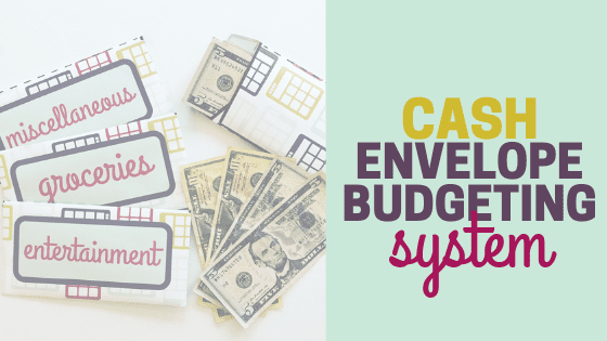 How to use a Cash Envelope Budgeting System