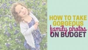 How to take family photos on a budget