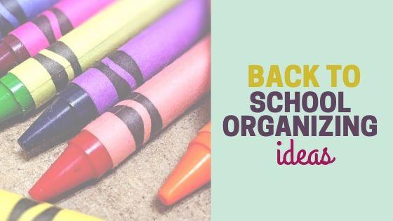 8 Back to School Organization Ideas