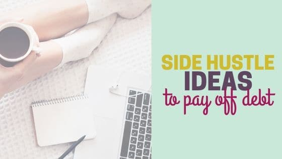 Side Hustle Ideas to Pay Off Debt