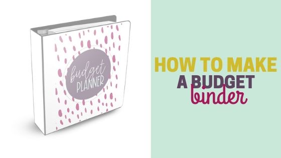 How to Make a Budget Binder (Free Printables)