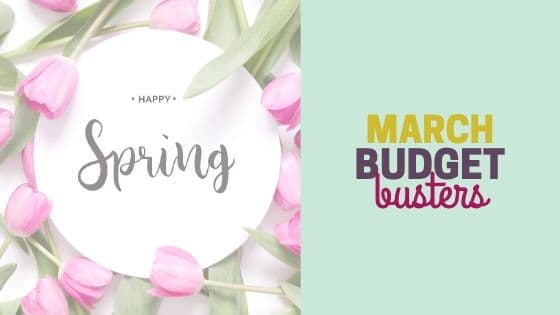 March Budget Busters