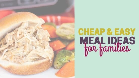 27 Easy Frugal Meals for Families