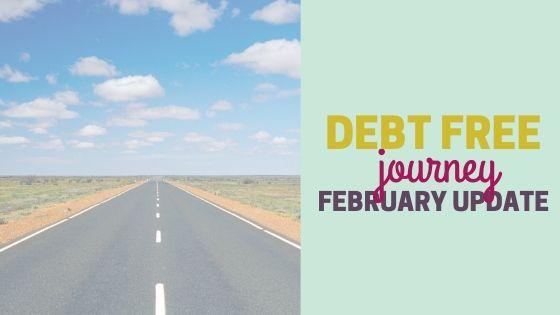 Debt Free Journey February 2020 Update