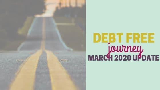 Debt Free Journey March 2020 Update