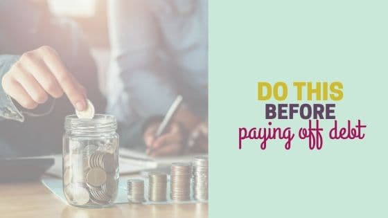 7 Things to Do Before Paying Off Debt