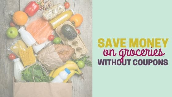 How to Save Money on Groceries (without coupons)