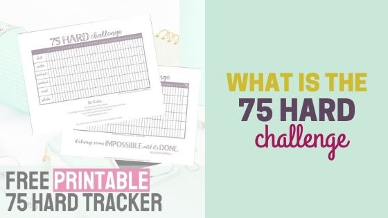 What is the 75 Hard Challenge? (+ free printable tracker)