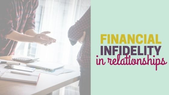 3 Risk Factors for Financial Infidelity in Relationships