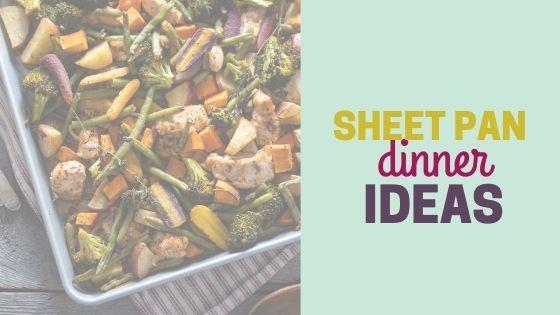 20+ Sheet Pan Dinner Ideas