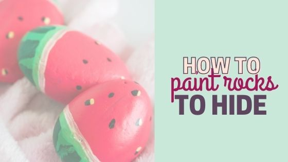 How to Paint Rocks to Hide- Easy Watermelon Painted Rock Tutorial