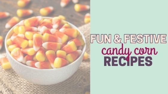 20 Easy Halloween Candy Corn Recipes