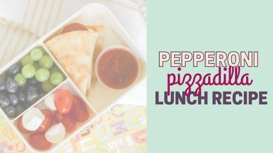 Pepperoni Pizzadilla Recipe – Easy Lunch Box Ideas