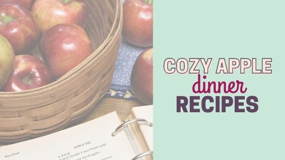 15+ Delicious Apple Recipes to Make for Dinner this Fall