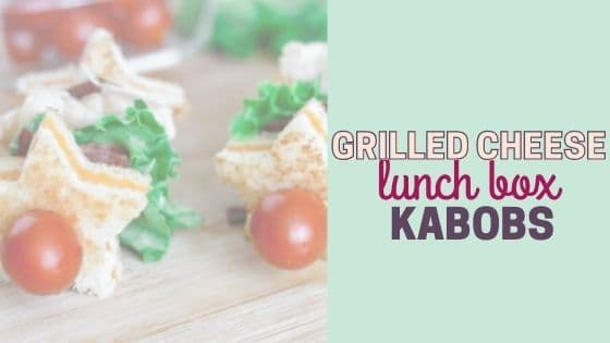 Easy Grilled Cheese Sandwich Lunch Box Kabobs