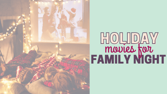 14 Best Movies for A Family Holiday Movie Night