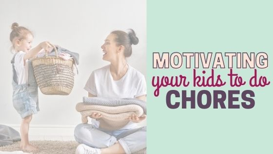 5 Minute Chore Guide for Kids – How to Motivate Your Kids to Do Chores (Free Chore Chart)