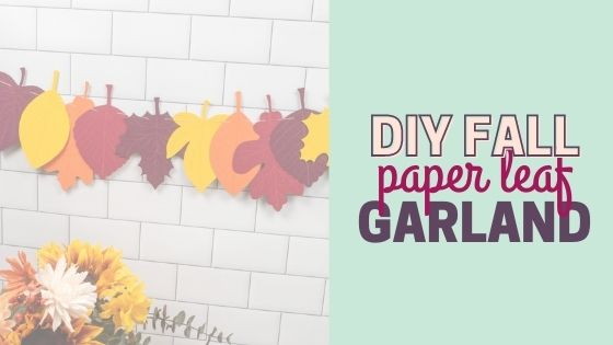 DIY Fall Paper Leaf Garland: Decorate Your Home for Fall on a Budget (Free Templates)