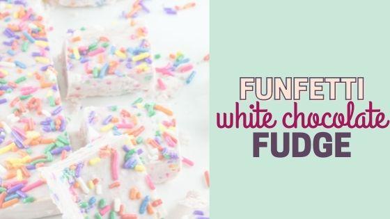 Funfetti White Chocolate Fudge